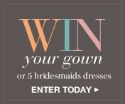 Enter Now to Win a Bridal Gown or Up to 5 Bridesmaid Dresses