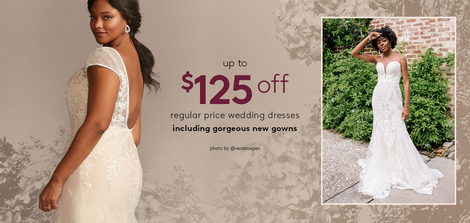up to $125 off regular price wedding dresses including gorgeous new gowns